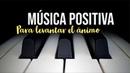 Música Positiva para Levantar tu Ánimo Piano Relajante para Meditar Chopin Spring Waltz