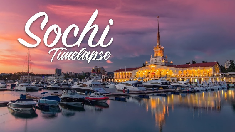 SOCHI | IT'S NOT ONLY THE CITY 4k TIMELAPSE / СОЧИ - это не только город