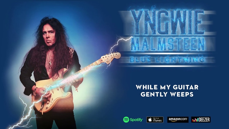Yngwie Malmsteen - While My Guitar Gently Weeps (Blue Lightning) 2019