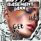 Basement Jaxx альбом Get Me Off