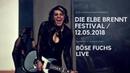 Böse Fuchs LIVE - DIE ELBE BRENNT 12.05.2018 [COMPILATION]