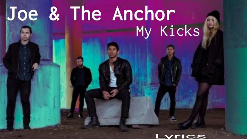 Joe The Anchor - My Kicks (Lyrics)
