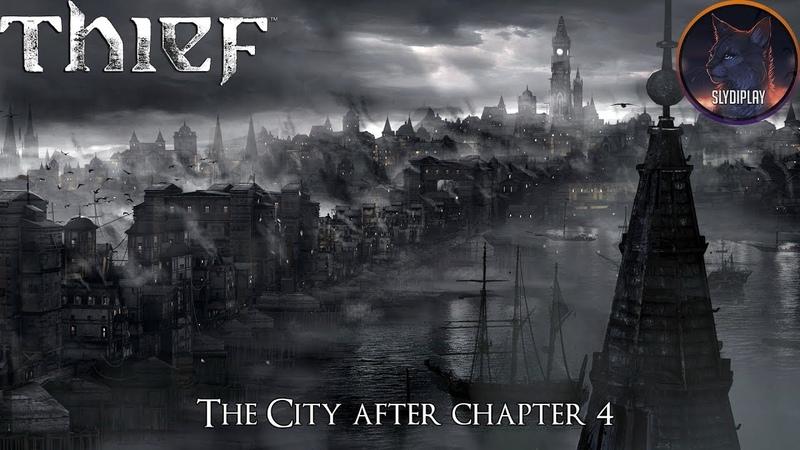 Thief 4 Прохождение город после 4 Главы