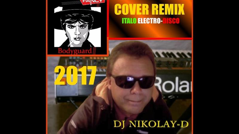 DJ NIKOLAY-D - Bodyguard (COVER REMIX 2017)