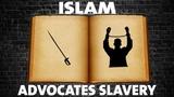 Islam Advocates Slavery