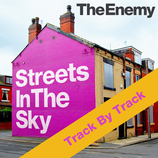 The Enemy альбом Streets in the Sky - Track by Track