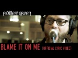 FIDDLER'S GREEN - BLAME IT ON ME (Official Lyric Video)