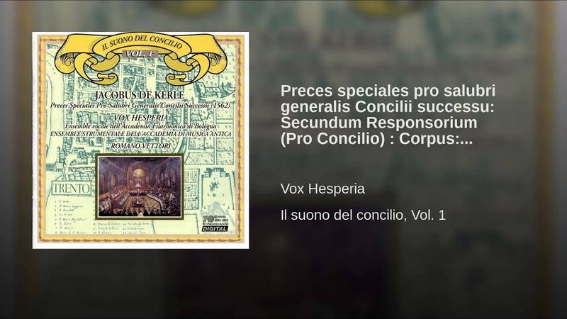 Preces speciales pro salubri generalis Concilii successu Secundum Responsorium (Pro Concilio)...