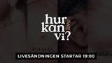 HUR KAN VI - LIVESTREAM - 15E JANUARI I MALM