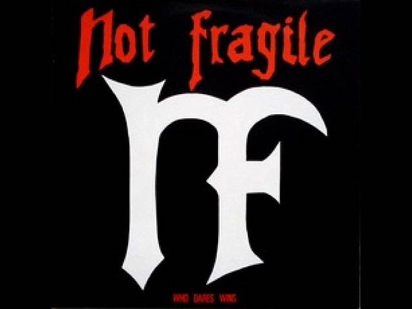 NOT FRAGILE - Who Dares Wins (1988) [FULL EP]