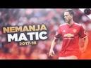 Nemanja Matic 2017 18 ● Manchester United ● Passes Defensive Skills ● HD
