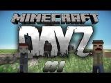 Minecraft DayZ #1 - HunteR Craft Project - Первый лут :3