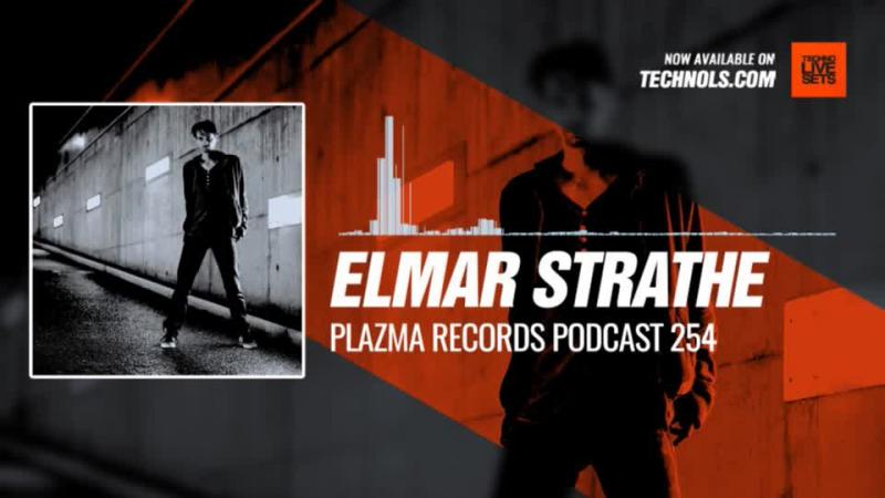 Elmar Strathe - @PlazmaRecords Podcast 254 01-01-2018 Music Periscope Techno