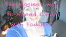 The easiest way to Speed Clean with toddlers |speed cleaning for the really busy mom|