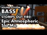 Crazy Car Audio BASS Stomps Fire Out (EPIC Atmospheric Slo-Mo)