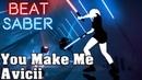 Beat Saber - You Make Me - Avicii (custom song)   FC
