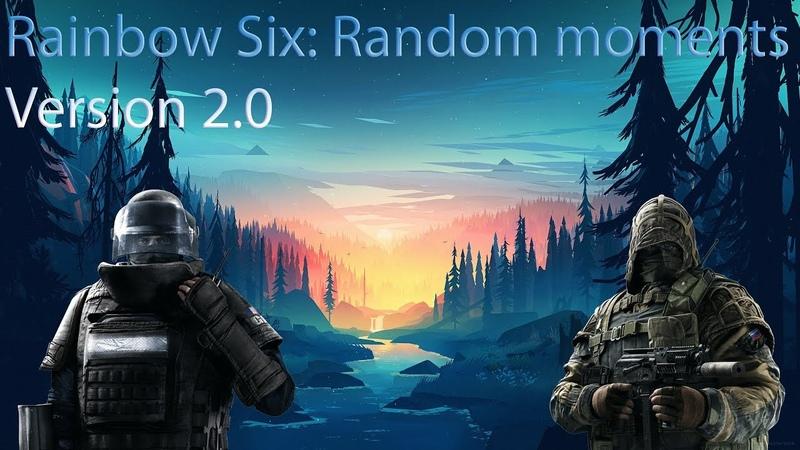Rainbow Six Random moments V2.0