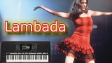 Kaoma - Lambada The Forbidden Dance Cover (YAMAHA PSR-S775)