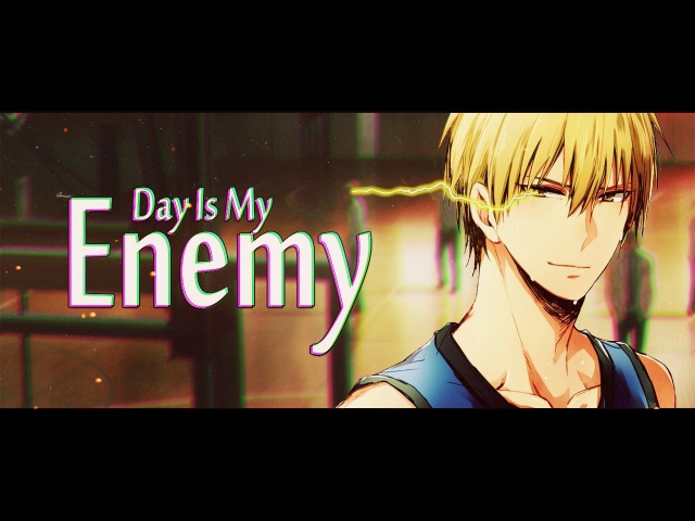 Kuroko no Basket - [AMV] - The Day is My Enemy ᴴᴰ
