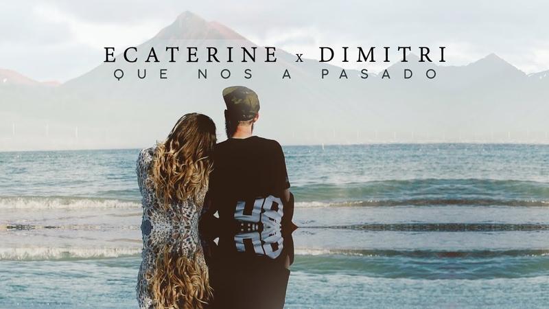 Ecaterine x Dimitri - Que Nos A Pasado (Official Music Video)