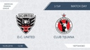 AFL18. America. Primera. Day 3. D.C. United - Club Tijuana.
