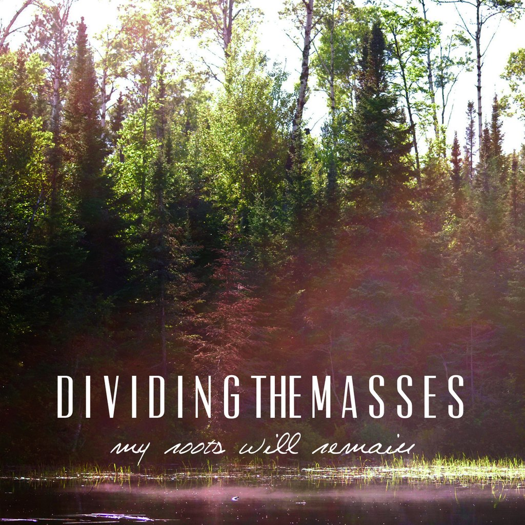 Dividing the Masses - My Roots Will Remain [EP] (2014)