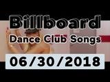 Billboard Dance Club Songs TOP 50 (June 30, 2018)