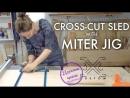 Making a Cross Cut Sled