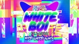 Dillon Francis - White Boi (Ft. Lao Ra) Nitti Gritti Remix
