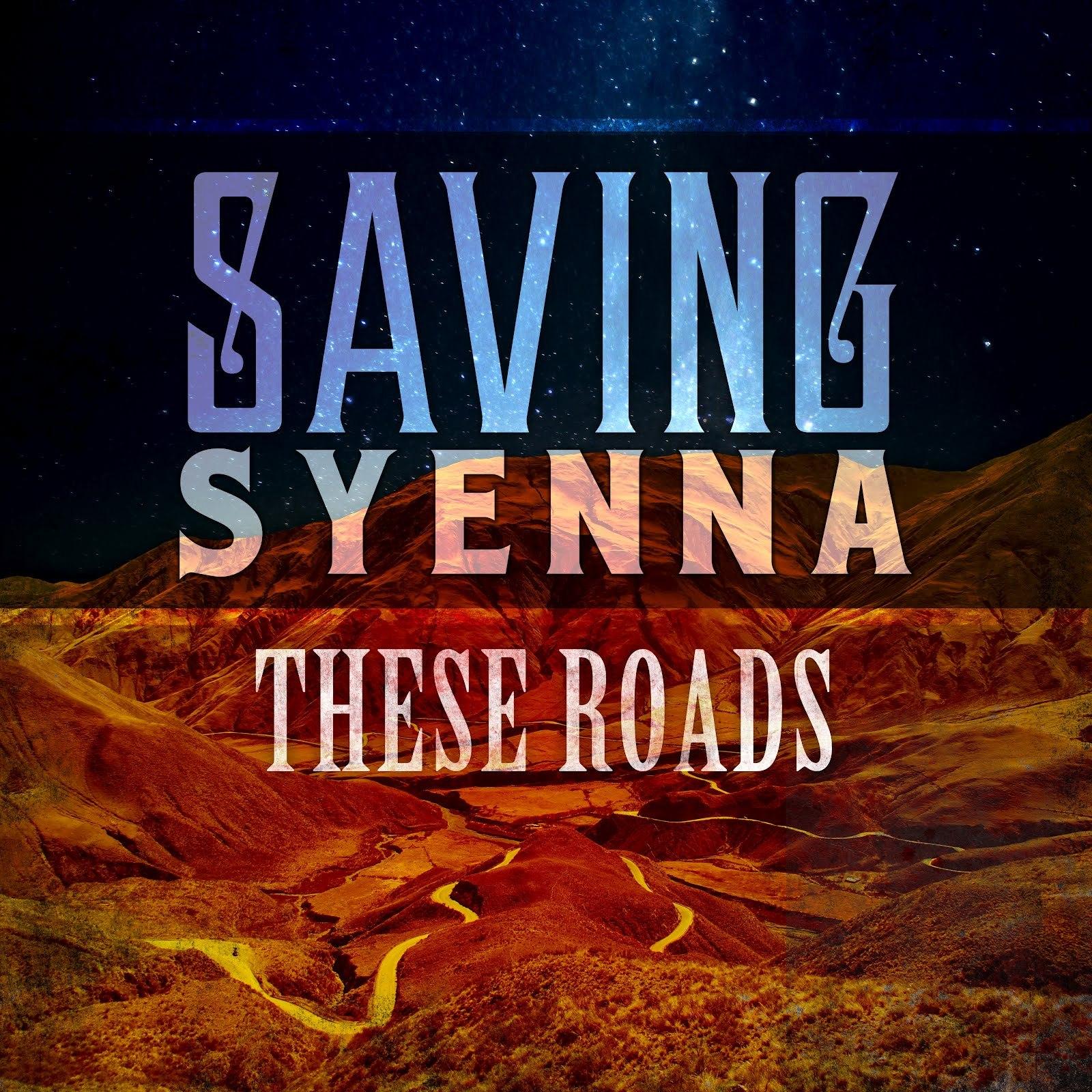 SavingSyenna - These Roads [EP] (2012)