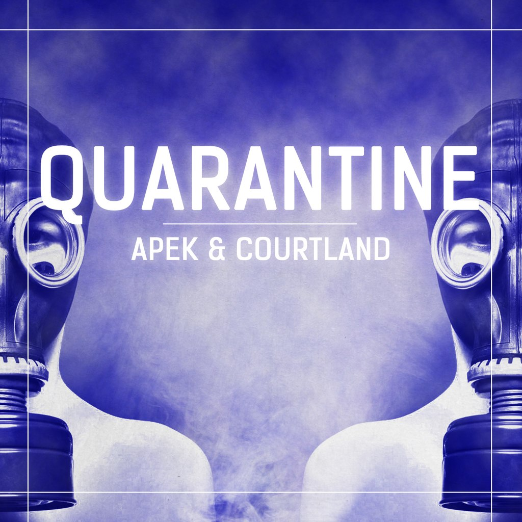 APEK, Courtland - Quarantine (Original Mix)