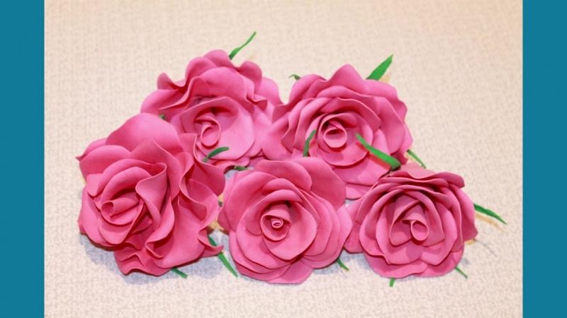 Розы из фоамирана Видео обзоры Своими Руками