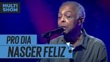 Pro Dia Nascer Feliz Gilberto Gil M