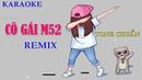 Karaoke HD CÔ GÁI M52 - REMIX vui nhộn - TONE CHUẨN Nhạc sống