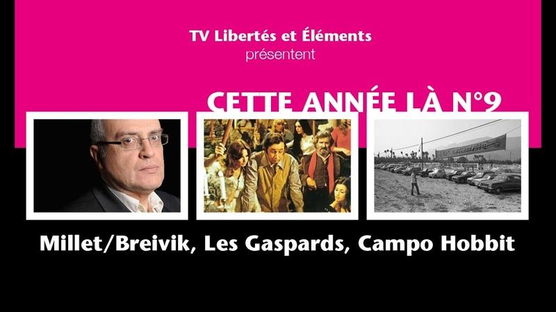 Cette année là n°9 MilletBreivik, Les Gaspards, Campo Hobbit
