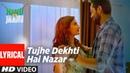 Tujhe Dekhti Hai Nazar Lyrical Video  Nanu Ki Jaanu   Abhay Deol   Patralekhaa   Mohd. Irfan
