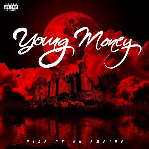 Young Money - Rise of an Empire (Deluxe Edition) (2014)(п.у. Lil Wayne, Drake, Birdman, Yo Gotti, Tyga, Nicki Minaj, Meek Mill, YG и др.)