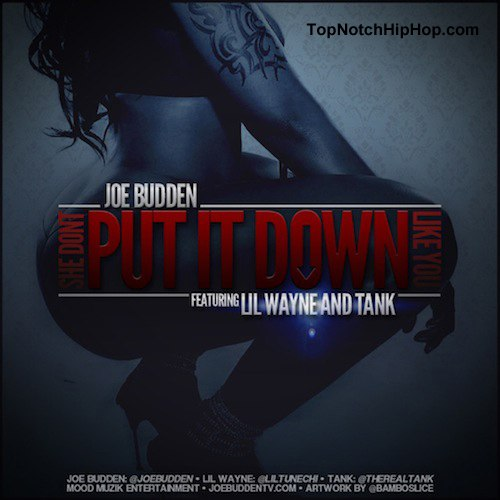 Joe Budden Ft Lil Wayne & Tank – She Dont Put It Down Like You.mp3