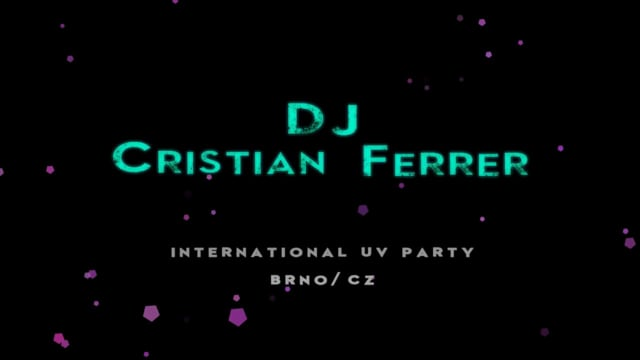 Dj Cristian Ferrer - International UV Party(BrnoCzech republic)