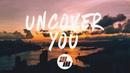 Fairlane - Uncover You (Lyrics) feat. Ilsey