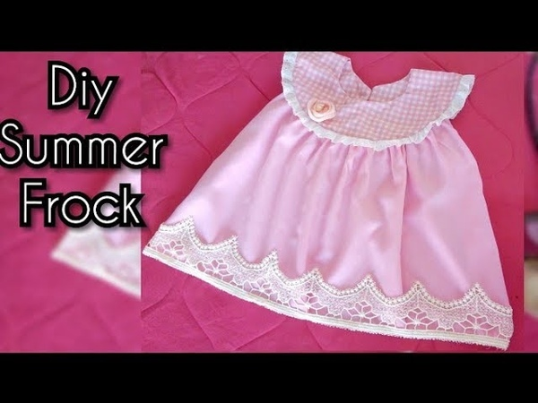 Baby Summer Frock Design Tutorial Easy To Make At Home Latest Design 2018
