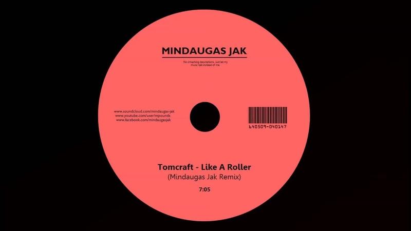 Tomcraft Like A Roller Mindaugas Jak Remix