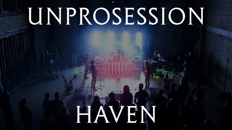 Unprocessed - Haven (live at Unprosession)