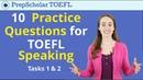 10 TOEFL Speaking Practice Topics Independent Tasks 1 2