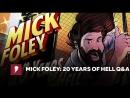 My1 Fan Q and A с Миком Фоли в честь 20 летия его матча в клетке против Гробовщика