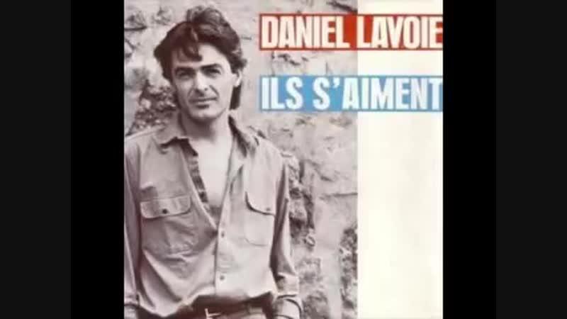 Daniel Lavoie - Ils Saiment