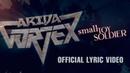 Arida Vortex - Small Toy Soldier (official Lyric video 2018)