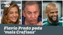 Flavio Prado pede 'mais Crefisas': senão Palmeiras vai DEITAR!
