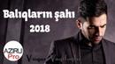 Vuqar Vaqifoglu Baliqlarin Sahi 2018 Official Audio