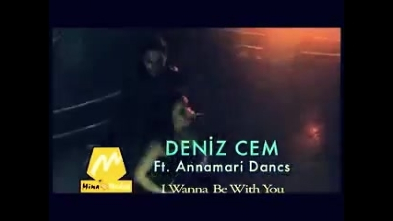 Deniz Cem ft. Annamari Dancs - I wanna be with you